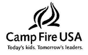 CAMP FIRE USA TODAY'S KIDS. TOMORROW'S LEADERS.