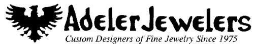 ADELER JEWELERS CUSTOM DESIGNERS OF FINE JEWELRY SINCE 1975
