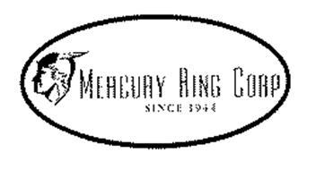 MERCURY RING CORP SINCE 1944