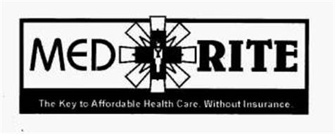 MED RITE THE KEY TO AFFORDABLE HEALTH CARE, WITHOUT INSURANCE.