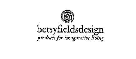 BETSYFIELDSDESIGN PRODUCTS FOR IMAGINATIVE LIVING