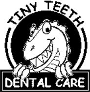 TINY TEETH DENTAL CARE