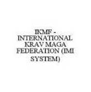 IKMF - INTERNATIONAL KRAV MAGA FEDERATION (IMI SYSTEM)