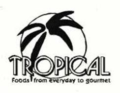 TROPICAL FOODS FROM EVERYDAY TO GOURMET