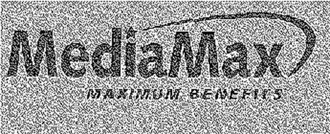 MEDIAMAX MAXIMUM BENEFITS & DESIGN