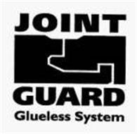 JOINT GUARD GLUELESS SYSTEM