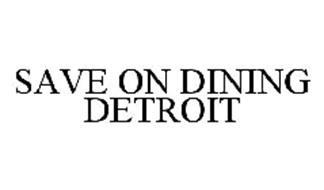 SAVE ON DINING DETROIT