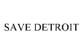 SAVE DETROIT
