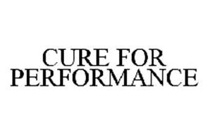 CURE FOR PERFORMANCE