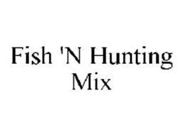 FISH 'N HUNTING MIX