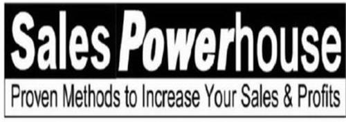 SALES POWERHOUSE PROVEN METHODS TO INCREASE YOUR SALES & PROFITS