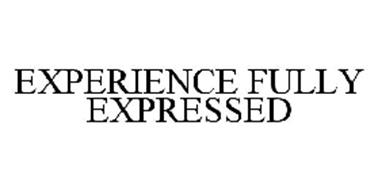 EXPERIENCE FULLY EXPRESSED