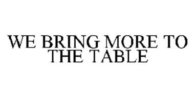 WE BRING MORE TO THE TABLE