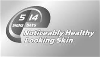 5 SIGNS 14 DAYS NOTICEABLY HEALTHY LOOKING SKIN