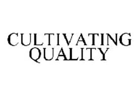 CULTIVATING QUALITY