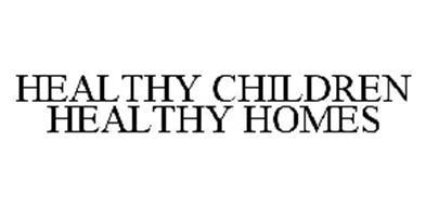 HEALTHY CHILDREN HEALTHY HOMES