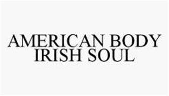 AMERICAN BODY IRISH SOUL