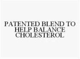 PATENTED BLEND TO HELP BALANCE CHOLESTEROL