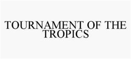 TOURNAMENT OF THE TROPICS
