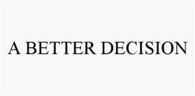 A BETTER DECISION