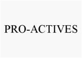 PRO-ACTIVES