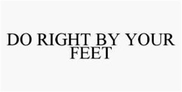 DO RIGHT BY YOUR FEET