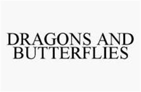 DRAGONS AND BUTTERFLIES