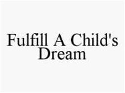 FULFILL A CHILD'S DREAM