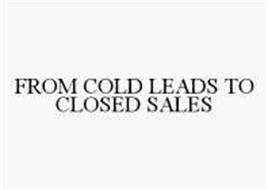 FROM COLD LEADS TO CLOSED SALES