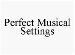 PERFECT MUSICAL SETTINGS