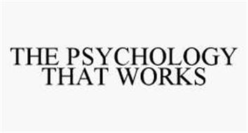 THE PSYCHOLOGY THAT WORKS