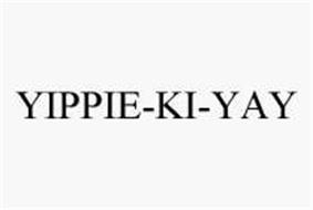 YIPPIE-KI-YAY
