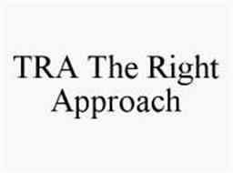 TRA THE RIGHT APPROACH