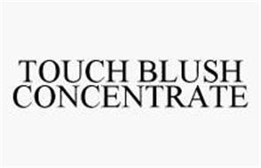TOUCH BLUSH CONCENTRATE