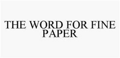 THE WORD FOR FINE PAPER