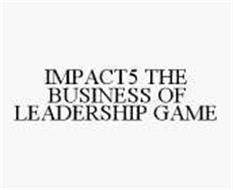 IMPACT5 THE BUSINESS OF LEADERSHIP GAME