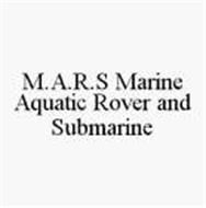 M.A.R.S MARINE AQUATIC ROVER AND SUBMARINE