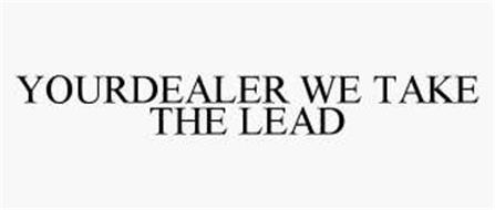 YOURDEALER WE TAKE THE LEAD