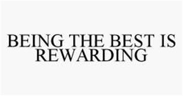 BEING THE BEST IS REWARDING