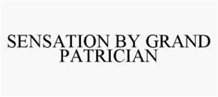 SENSATION BY GRAND PATRICIAN