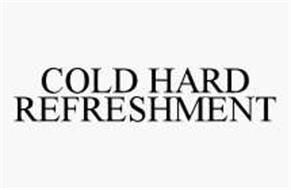 COLD HARD REFRESHMENT