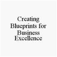 CREATING BLUEPRINTS FOR BUSINESS EXCELLENCE