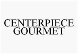 CENTERPIECE GOURMET