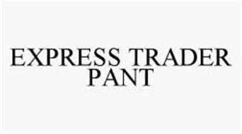 EXPRESS TRADER PANT