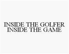 INSIDE THE GOLFER INSIDE THE GAME