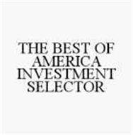 THE BEST OF AMERICA INVESTMENT SELECTOR