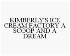 KIMBERLY'S ICE CREAM FACTORY A SCOOP AND A DREAM