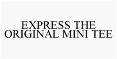 EXPRESS THE ORIGINAL MINI TEE