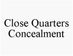 CLOSE QUARTERS CONCEALMENT