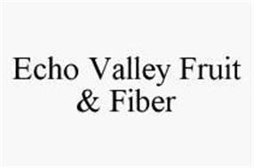 ECHO VALLEY FRUIT & FIBER